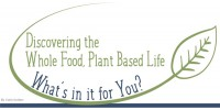 Discovering the Whole Food, Plant Based Life