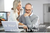 Is Your Financial Planner Listening to You?