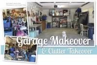 Garage Makeover & Clutter Takeover
